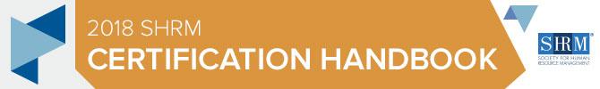 2018 SHRM Certification Handbook