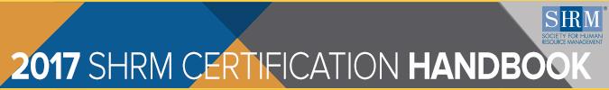 2017 SHRM Certification Handbook